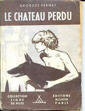 LE CHÂTEAU PERDU - G. Ferney 1948 - Signe de Piste - Ill. Joubert - Scouts b
