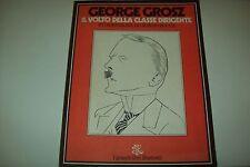GEORGE GROSZ-IL VOLTO DELLA CLASSE DIRIGENTE-GRANDI LIBRI ILLUSTRATI BUR 1974