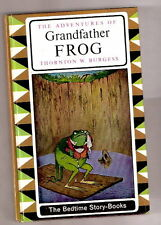 Thornton W. Burgess ADVENTURES OF GRANDFATHER FROG 1964  Ex++ Canadian Edition