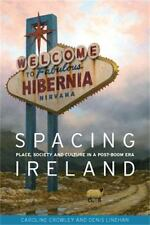NEW - Spacing Ireland: Place, society and culture in a post-boom era