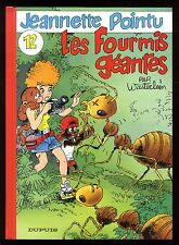 JEANNETTE POINTU n°12  Les Fourmis Géantes  WASTERLAIN   Ed. DUPUIS  EO 1997
