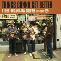 THINGS GONNA GET BETTER-STREET FUNK AND JAZZ GRO  CD NEW