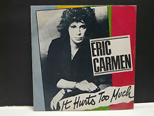 ERIC CARMEN It hurts too much 101736