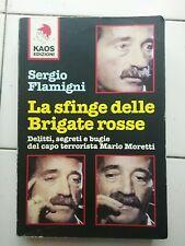 Sergio Flamigni LA SFINGE DELLE BRIGATE ROSSE BR Mario Moretti Kaos terrorismo