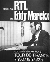 PUBLICITÉ DE PRESSE 1973 C'EST SUR RTL EDDY MERCKX COMMENTE LE TOUR DE FRANCE