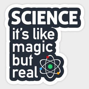 Science is like Magic but Real Quote Vinyl Decal Decor Bumper Sticker