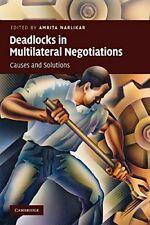 Deadlocks in Multilateral Negotiations: Causes and Solutions, , Very Good condit