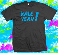 Kale Yeah - T Shirt - Raw Vegan Diet Health  -  5 colour options - Small to 3XL