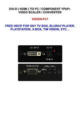 DVI HDMI TO PC/COMPONENT VIDEO SCALER CONVERTER VISION FC1 FREE HDCP MYSKY FURY