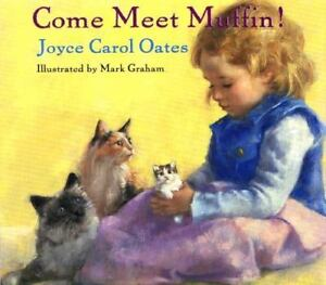 Come Meet Muffin! by Joyce Carol Oates (1998, Hardcover)