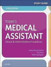 Study Guide for Today's Medical Assistant: Clinical & Administrative Procedures,
