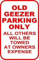 OLD GEEZER PARKING ONLY SIGN (Funny Sign)