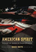 American Spirit: A Story of American Individualism (Hardback or Cased Book)