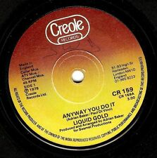 "LIQUID GOLD Anyway You Do It 7"" Single Vinyl Record 45rpm Creole 1978"