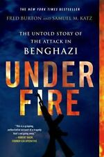 Under Fire : The Untold Story of the Attack in Benghazi by Samuel M. Katz and...