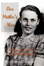 Our Mother's War: A Biography of a Child of the Dutch Resistance (Paperback or S