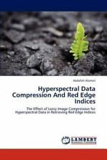 Hyperspectral Data Compression And Red Edge Indices: The Effect Of Lossy Imag...