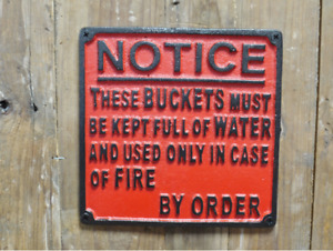 Notice These Buckets Must be Kept Full of Water Cast Iron Sign Plaque