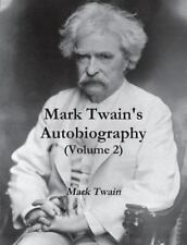 Mark Twain's Autobiography (Volume 2): By Twain, Mark