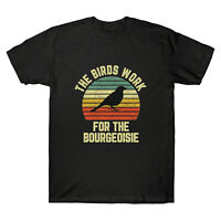 Funny The Birds Work for the Bourgeoisie Vintage T-Shirt Men's Black Cotton Tee