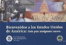 Bienvenidos A los Estados Unidos de America: Guia Para Inmigrantes Nuevos (Span