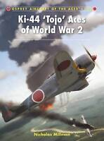 NEW Ki-44 'Tojo' Aces of World War 2 (Aircraft of the Aces) by Nicholas Millman