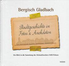 Bergisch Gladbach Stadtgeschichte in Fotos & Anekdoten