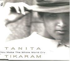 TANITA TIKARAM You Make the Whole World Cry ALTERNATE & UNRELEASED CD Single