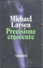 PRECISIONE CRESCENTE - MICHAEL LARSEN - ED-. GARZANTI 1995