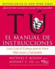 Tu: El Manual de Instrucciones: Una Guia Al Cuerpo Que Te Hara Mas Joven y Salud