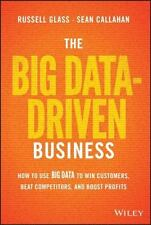 The Big Data-Driven Business: How to Use Big Data to Win Customers, Beat