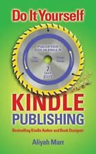 Do It Yourself Kindle Publishing : Publish Your Book on Kindle in 7 Easy...