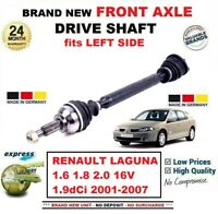 FOR RENAULT LAGUNA 1.6 1.8 2.0 16V 1.9dCi 2001-2007 FRONT AXLE LEFT DRIVESHAFT