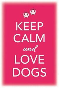 Keep Calm and love Dogs Blechschild Schild gewölbt Tin Sign 20 x 30 cm CC0482