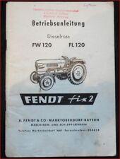Fendt Dieselross FW 120 , FL 120 Betriebsanleitung