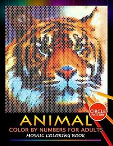Animal Color by Numbers for Adults: Mosaic Coloring Book Stress Relieving...