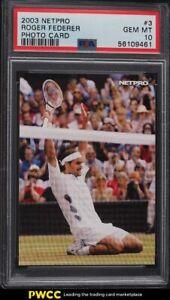 2003 Netpro Tennis Photo Card Roger Federer ROOKIE RC #3 PSA 10 GEM MINT