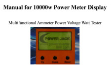 Manual For 10000W Multifunctional Power Ammeter Display Power Voltage WattTester