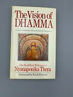 The Vision of Dhamma: The Buddhist Writings of Nyanaponika Thera - PB