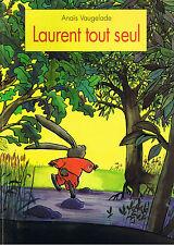 Laurent tout seul Anaïs VAUGELADE école Des Loisirs album souple children's book