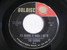 The Sierras I'll Believe It When I See It / I Should Have Loved U 1963 45rpm VG+