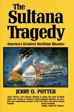The Sultana Tragedy: America's Greatest Maritime Disaster, Jerry O. Potter, Acce