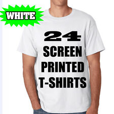 24 WHITE CUSTOM SCREEN PRINTED T-SHIRTS  ONE COLOR INK 100% COTTON TEE