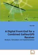 A Digital Front-End for a Combined Galileo/GPS Receiver by Falk, Nico New,,