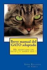 Breve manual del gato adoptado: He adoptado un gato ¿ y ahora qué ? (Spanish Edi