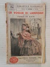 LA VOGLIA DI LAMPONE Paolo De Kock Sonzogno Romantica economica 1926 romanzo di