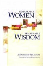Remarkable Women, Remarkable Wisdom: A Daybook of Reflections, Gangloff, Mary Fr