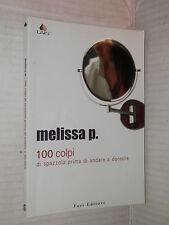 100 COLPI DI SPAZZOLA PRIMA DI ANDARE A DORMIRE Melissa P Lain 2003 romanzo di