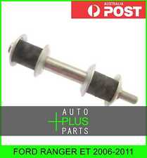 Fits FORD RANGER ET 2006-2011 - Front Stabiliser / Anti Roll Sway Bar Link