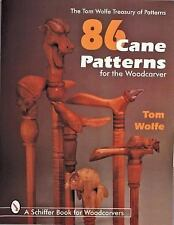 86 Cane Patterns for the Woodcarver [Tom Wolfe Treasury of Patterns]